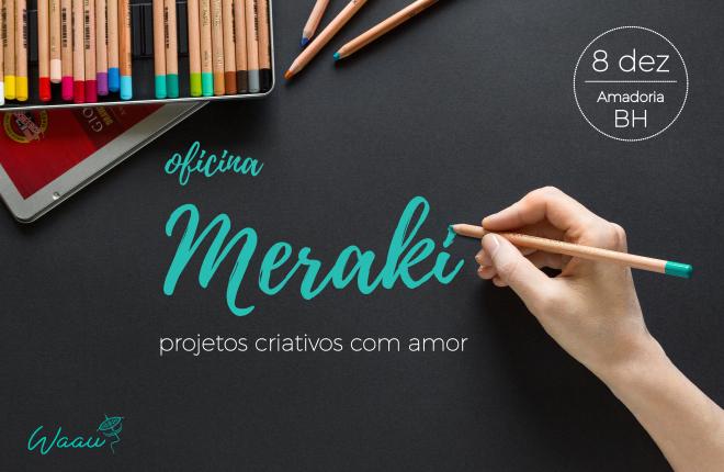 Oficina Meraki: projetos criativos com amor